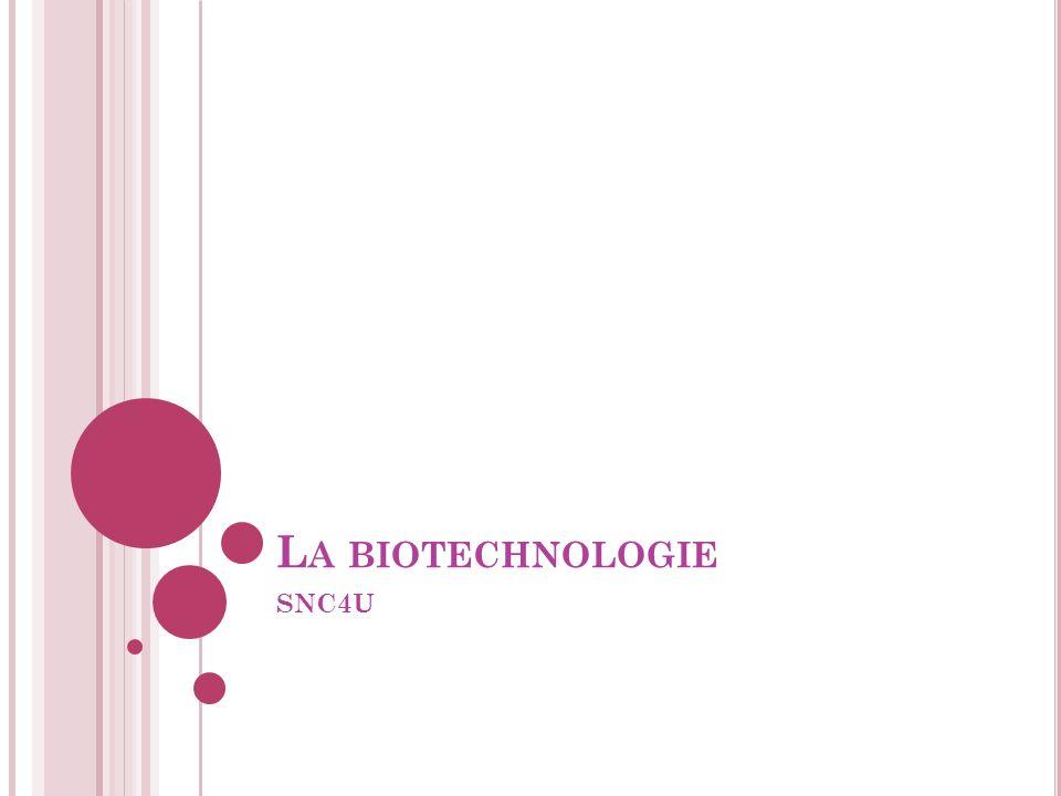 L A BIOTECHNOLOGIE SNC4U