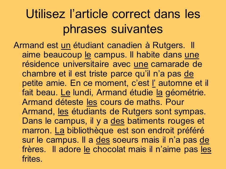 Utilisez larticle correct dans les phrases suivantes Armand est un étudiant canadien à Rutgers.