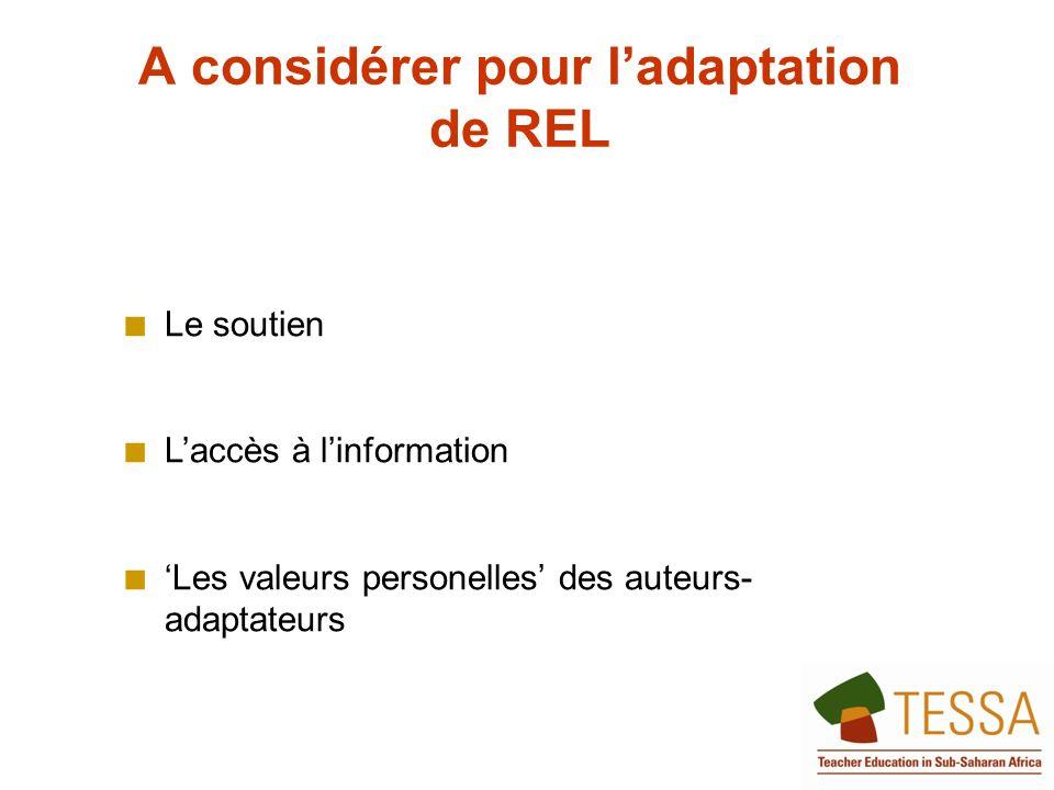 A considérer pour ladaptation de REL Le soutien Laccès à linformation Les valeurs personelles des auteurs- adaptateurs