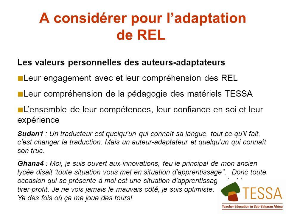 A considérer pour ladaptation de REL Les valeurs personnelles des auteurs-adaptateurs Leur engagement avec et leur compréhension des REL Leur compréhe