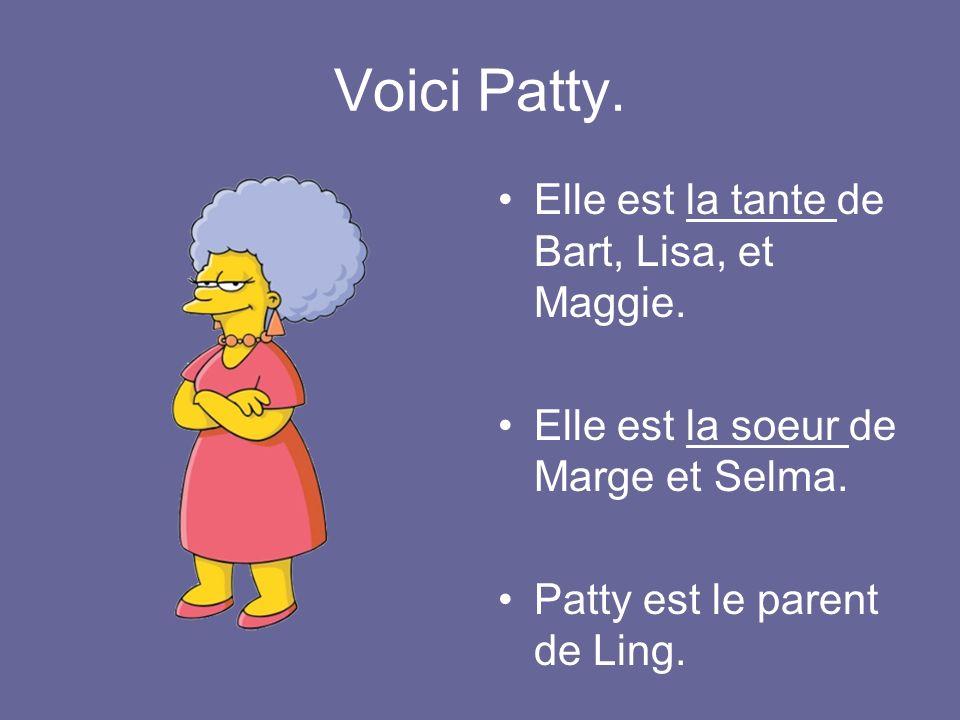 Voici Patty.Elle est la tante de Bart, Lisa, et Maggie.