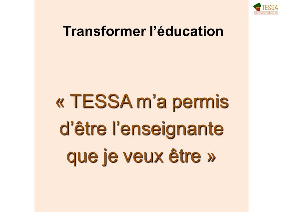 « TESSA ma permis dêtre lenseignante que je veux être » Transformer léducation