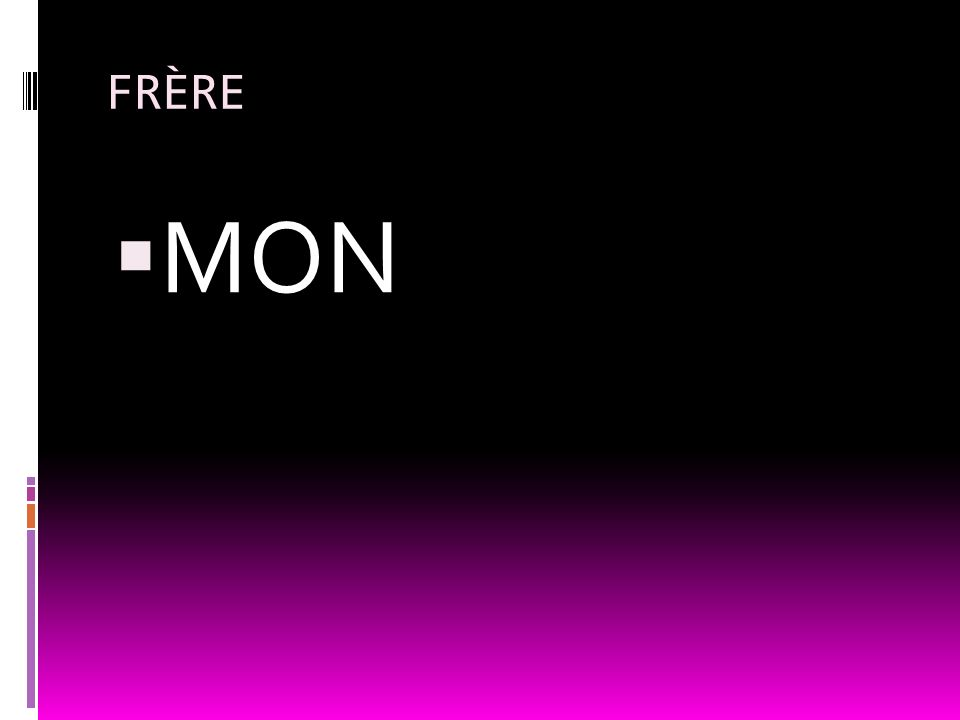 FRÈRE MON