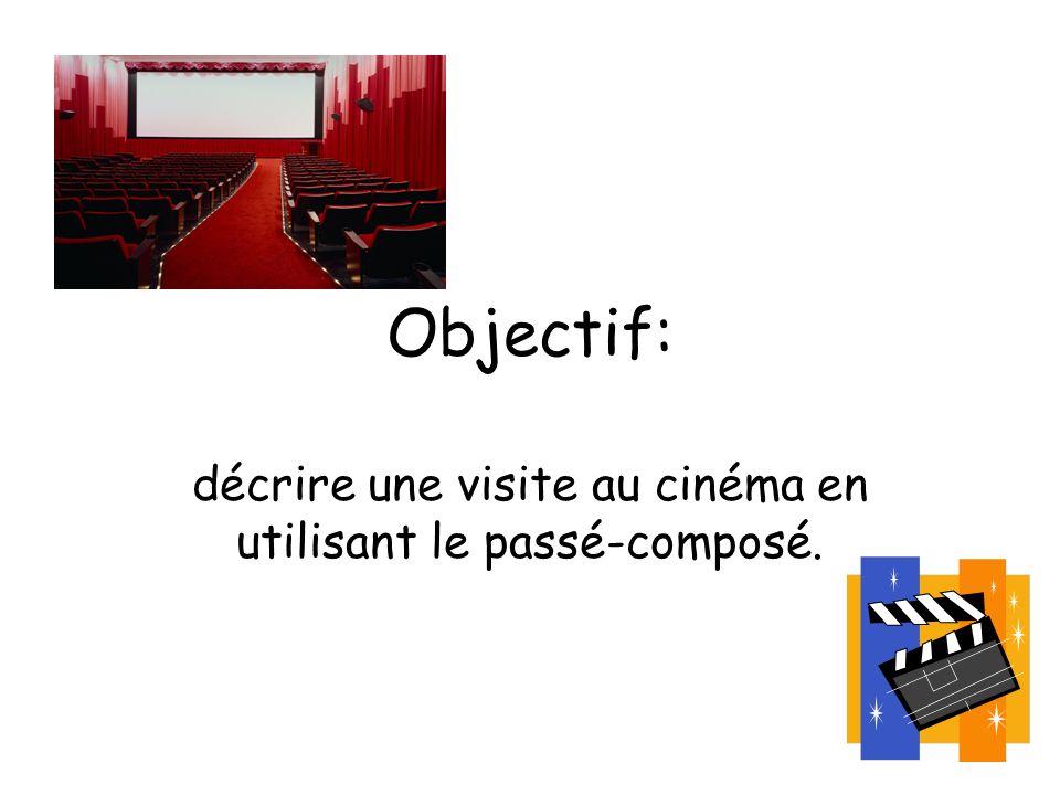 Objectif: décrire une visite au cinéma en utilisant le passé-composé.