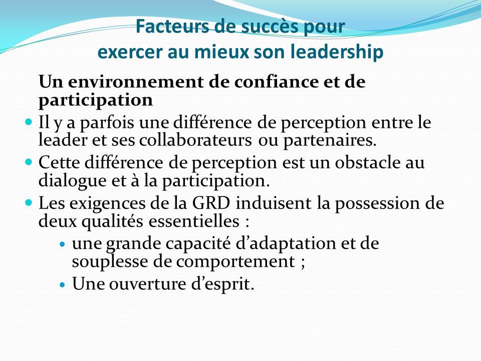 Facteurs de succès pour exercer au mieux son leadership Un environnement de confiance et de participation Il y a parfois une différence de perception