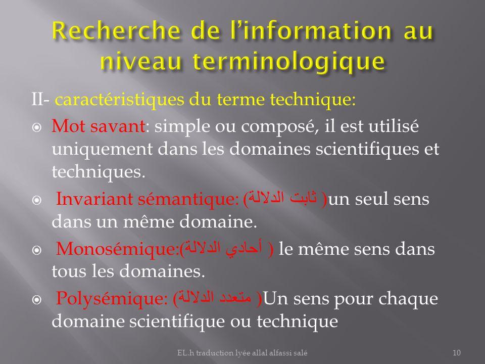 II- caractéristiques du terme technique: Mot savant: simple ou composé, il est utilisé uniquement dans les domaines scientifiques et techniques. Invar