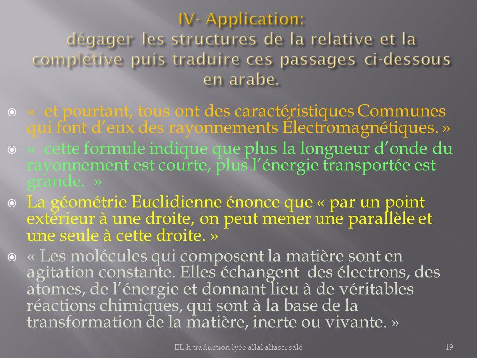 « et pourtant, tous ont des caractéristiques Communes qui font deux des rayonnements Électromagnétiques. » « cette formule indique que plus la longueu