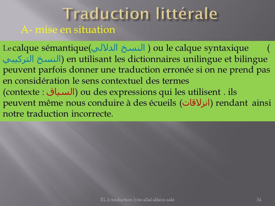 A- mise en situation Le calque sémantique( النسخ الدلالي ) ou le calque syntaxique ( النسخ التركيبي ) en utilisant les dictionnaires unilingue et bili