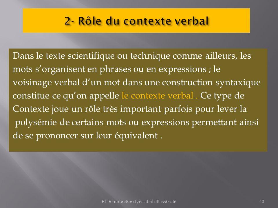 Dans le texte scientifique ou technique comme ailleurs, les mots sorganisent en phrases ou en expressions ; le voisinage verbal dun mot dans une const