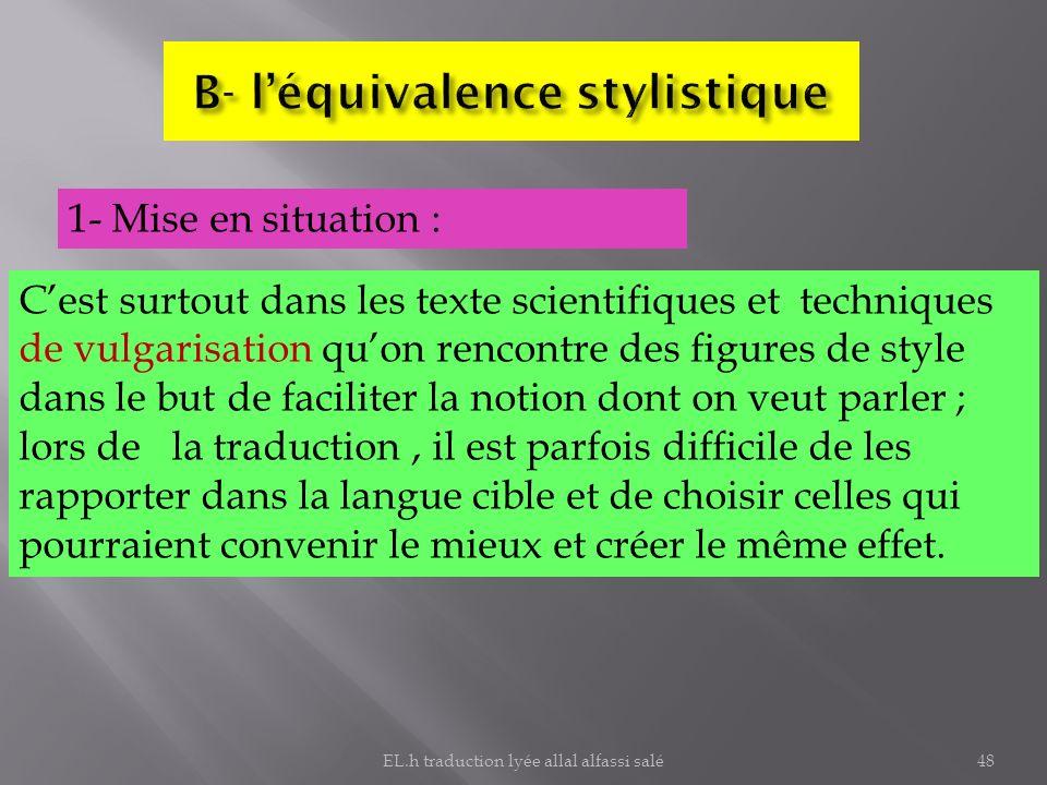 1- Mise en situation : Cest surtout dans les texte scientifiques et techniques de vulgarisation quon rencontre des figures de style dans le but de fac