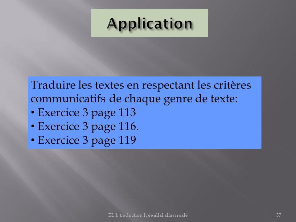 57 Traduire les textes en respectant les critères communicatifs de chaque genre de texte: Exercice 3 page 113 Exercice 3 page 116. Exercice 3 page 119