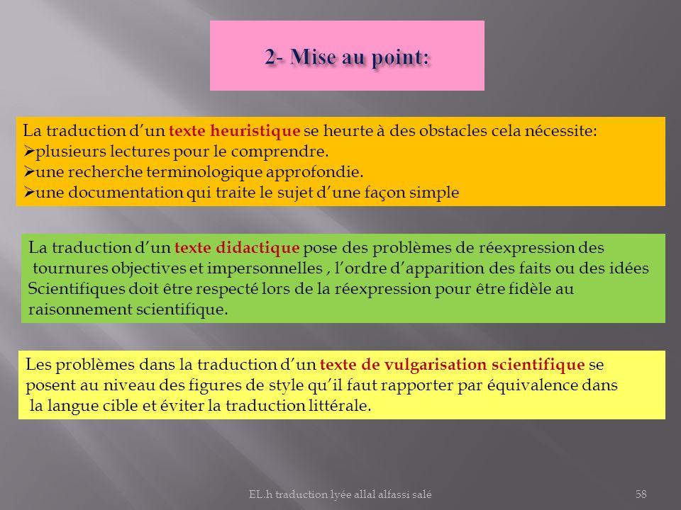 La traduction dun texte heuristique se heurte à des obstacles cela nécessite: plusieurs lectures pour le comprendre. une recherche terminologique appr
