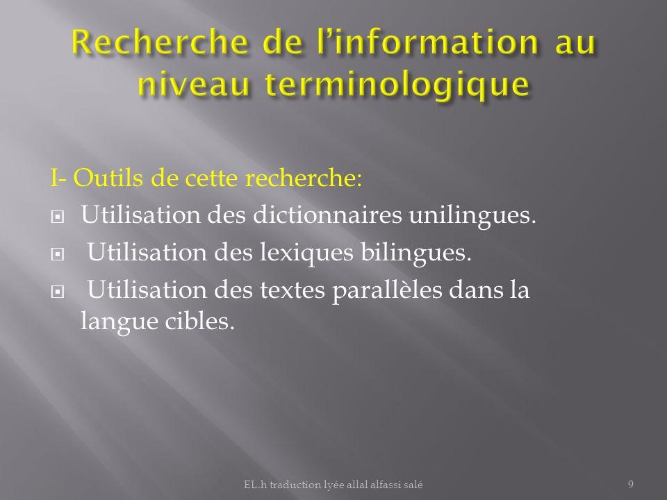 I- Outils de cette recherche: Utilisation des dictionnaires unilingues. Utilisation des lexiques bilingues. Utilisation des textes parallèles dans la
