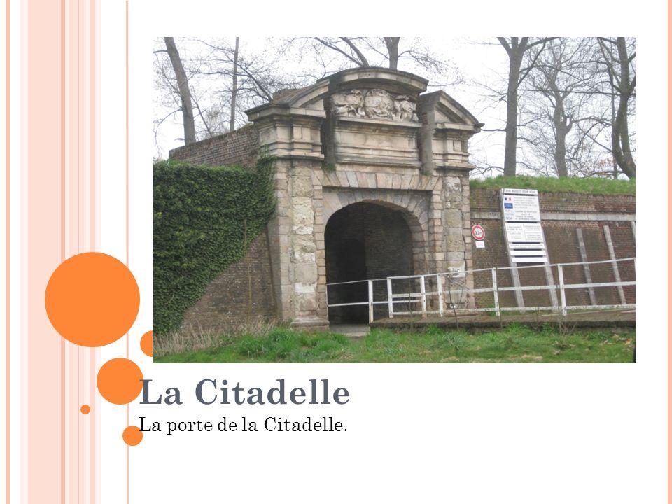 La Citadelle La porte de la Citadelle.