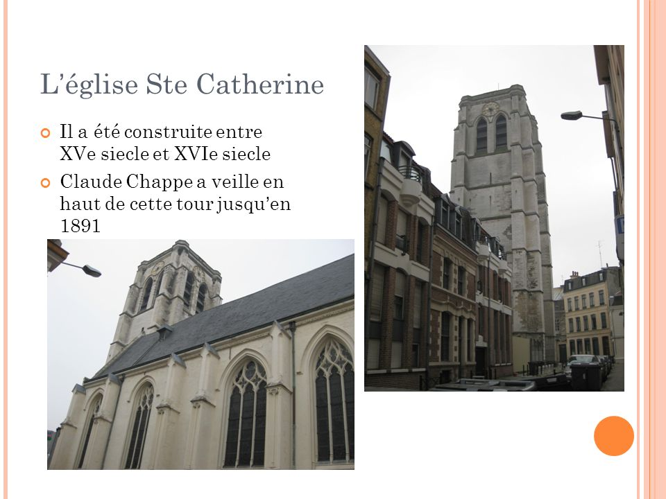 Léglise Ste Catherine Il a été construite entre XVe siecle et XVIe siecle Claude Chappe a veille en haut de cette tour jusquen 1891
