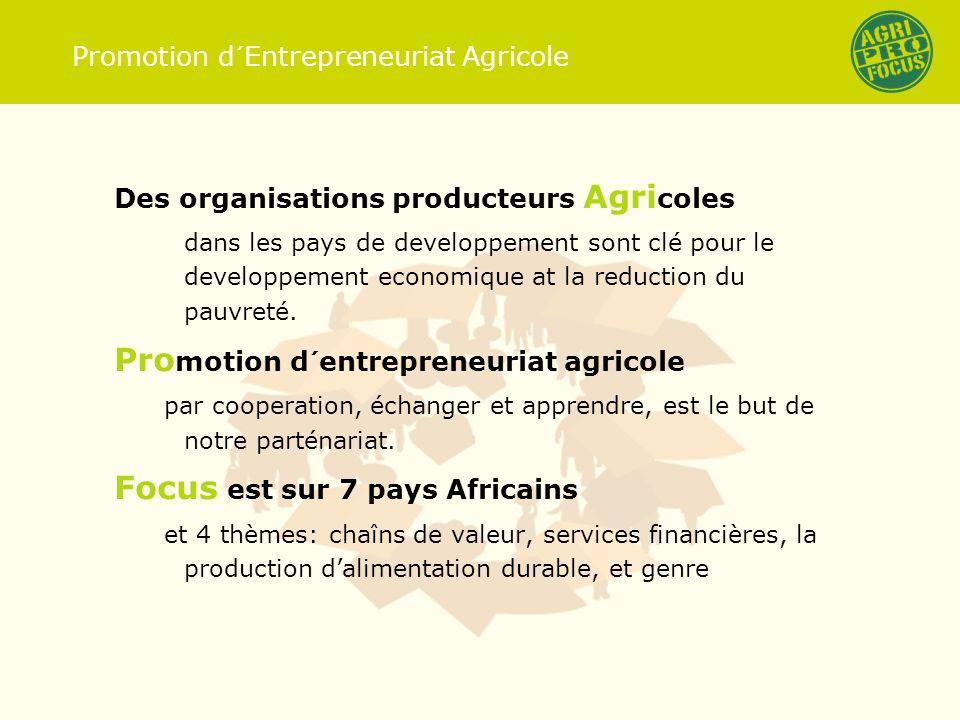 Promotion d´Entrepreneuriat Agricole Des organisations producteurs Agri coles dans les pays de developpement sont clé pour le developpement economique at la reduction du pauvreté.