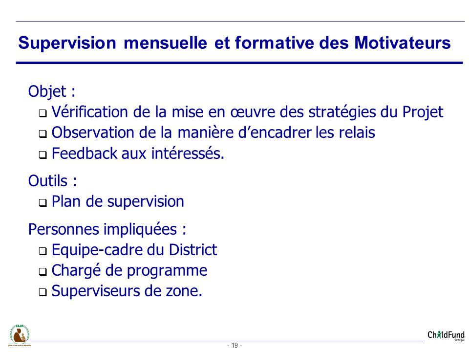 - 19 - Objet : Vérification de la mise en œuvre des stratégies du Projet Observation de la manière dencadrer les relais Feedback aux intéressés.