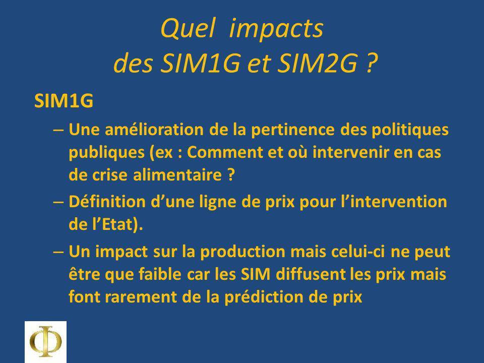 Quel impacts des SIM1G et SIM2G ? SIM1G – Une amélioration de la pertinence des politiques publiques (ex : Comment et où intervenir en cas de crise al