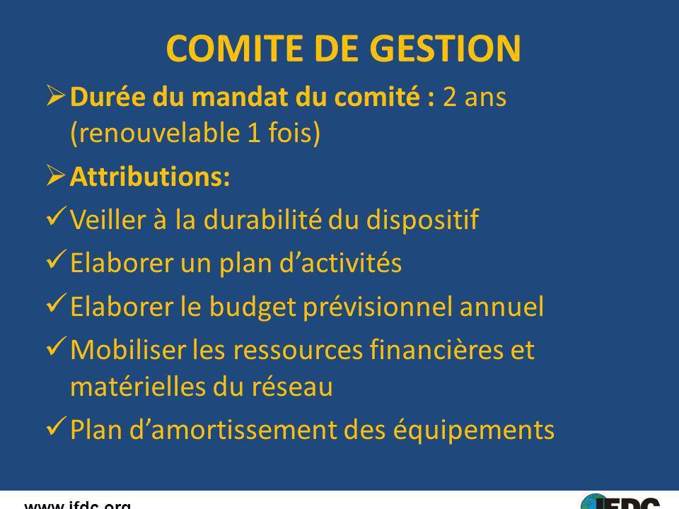 COMITE DE GESTION Durée du mandat du comité : 2 ans (renouvelable 1 fois) Attributions: Veiller à la durabilité du dispositif Elaborer un plan dactivi