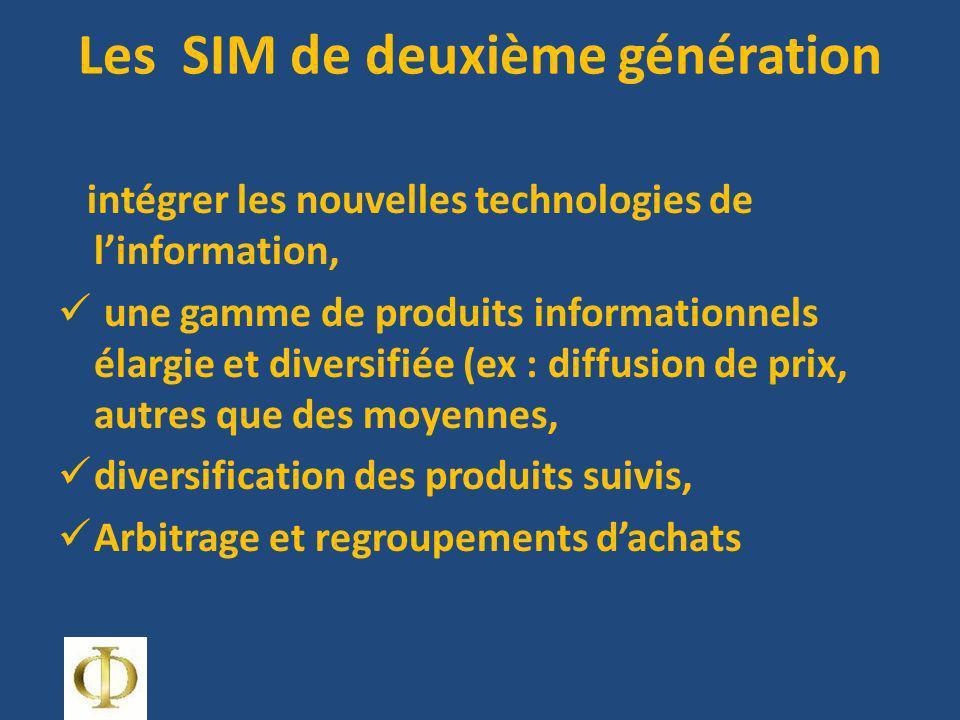 Les SIM de deuxième génération intégrer les nouvelles technologies de linformation, une gamme de produits informationnels élargie et diversifiée (ex :