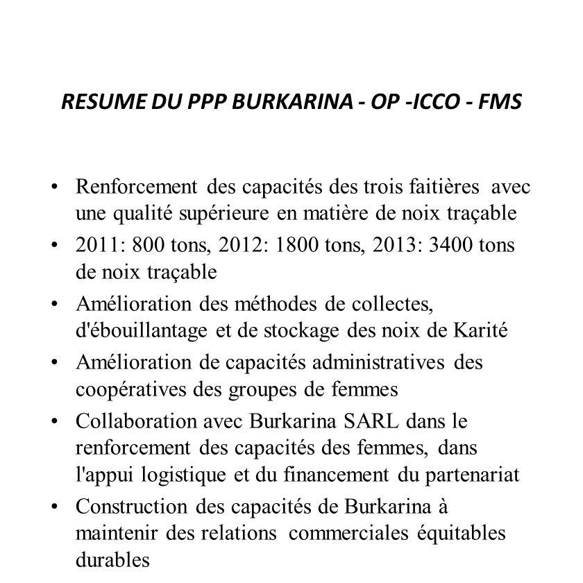 RESUME DU PPP BURKARINA - OP -ICCO - FMS Renforcement des capacités des trois faitières avec une qualité supérieure en matière de noix traçable 2011: