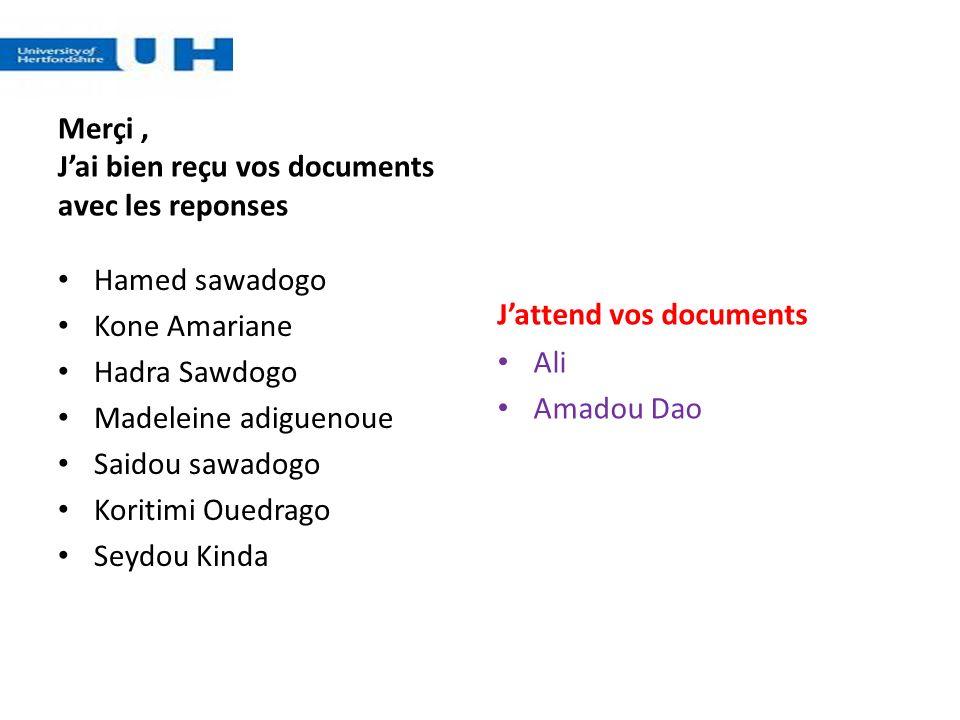 Merçi, Jai bien reçu vos documents avec les reponses Hamed sawadogo Kone Amariane Hadra Sawdogo Madeleine adiguenoue Saidou sawadogo Koritimi Ouedrago