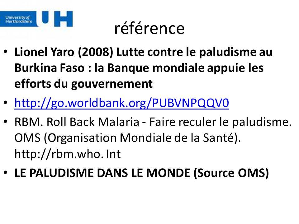 référence Lionel Yaro (2008) Lutte contre le paludisme au Burkina Faso : la Banque mondiale appuie les efforts du gouvernement http://go.worldbank.org