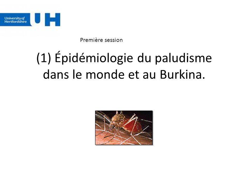 (1) Épidémiologie du paludisme dans le monde et au Burkina. Première session