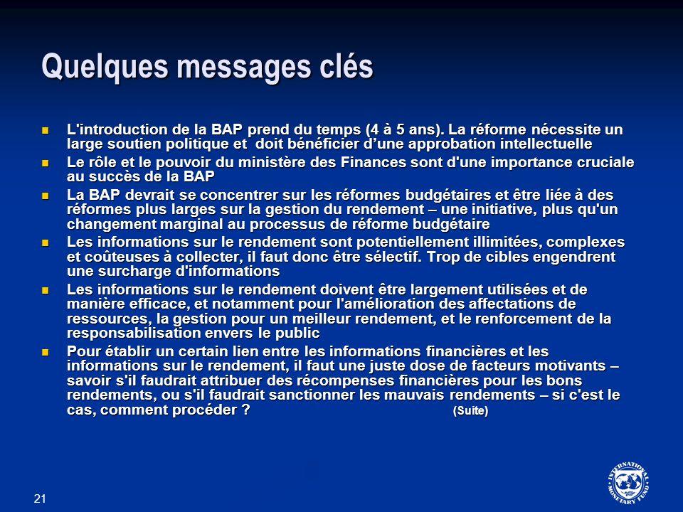 21 Quelques messages clés L'introduction de la BAP prend du temps (4 à 5 ans). La réforme nécessite un large soutien politique et doit bénéficier dune