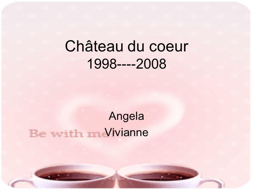 Château du coeur 1998----2008 Angela Vivianne