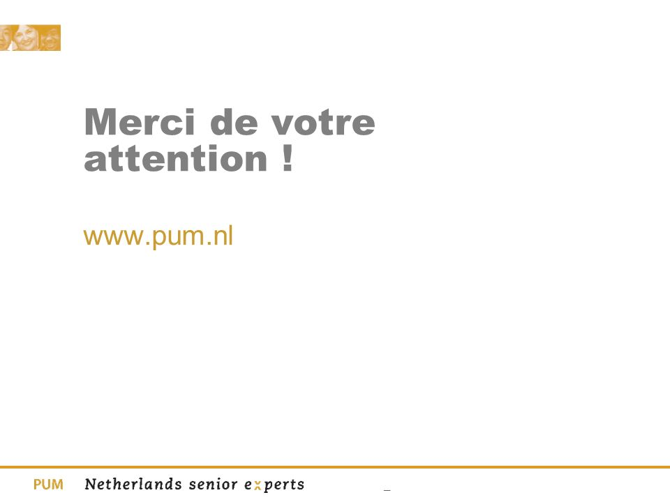 _ Merci de votre attention ! www.pum.nl
