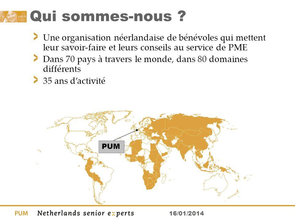 16/01/2014 Qui sommes-nous ? Une organisation néerlandaise de bénévoles qui mettent leur savoir-faire et leurs conseils au service de PME Dans 70 pays