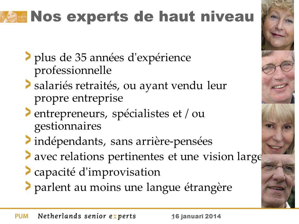 _ 16 januari 2014 Nos experts de haut niveau plus de 35 années d'expérience professionnelle salariés retraités, ou ayant vendu leur propre entreprise