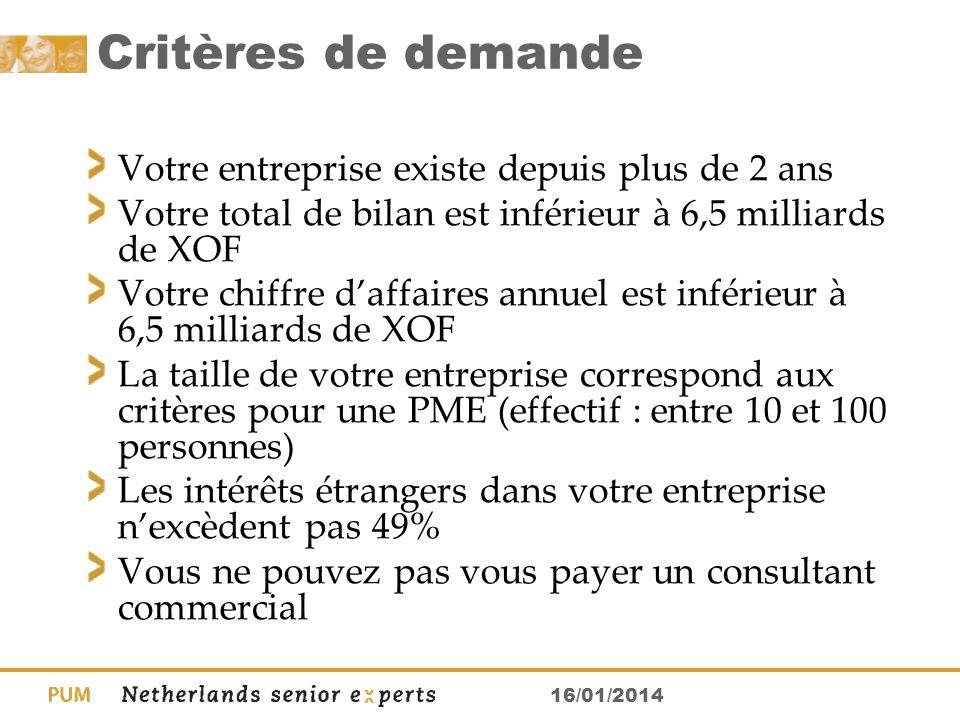 16/01/2014 Critères de demande Votre entreprise existe depuis plus de 2 ans Votre total de bilan est inférieur à 6,5 milliards de XOF Votre chiffre da