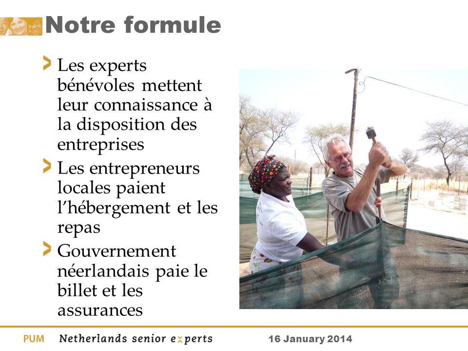 16 January 2014 Notre formule Les experts bénévoles mettent leur connaissance à la disposition des entreprises Les entrepreneurs locales paient lhéber