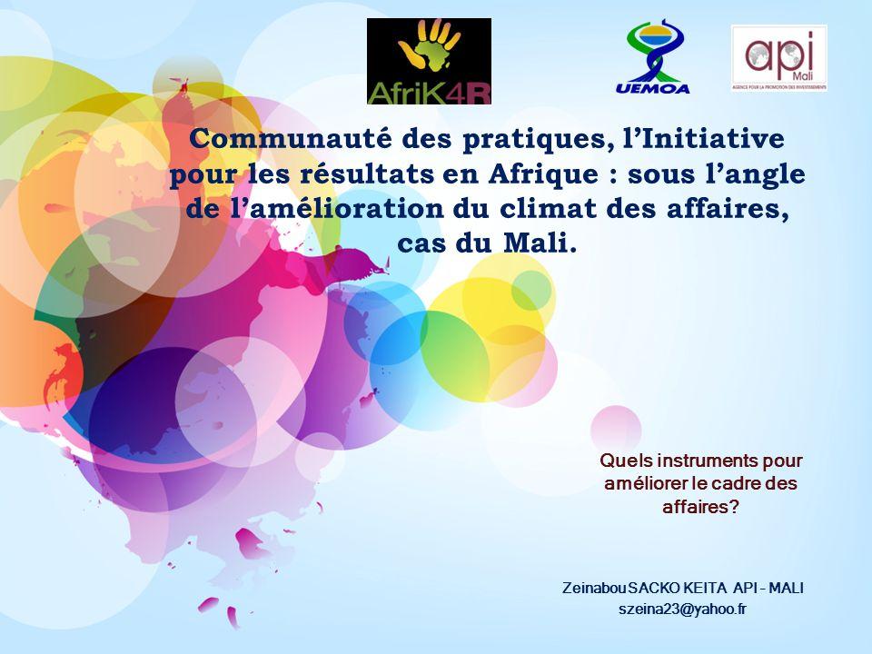 Communauté des pratiques, lInitiative pour les résultats en Afrique : sous langle de lamélioration du climat des affaires, cas du Mali.