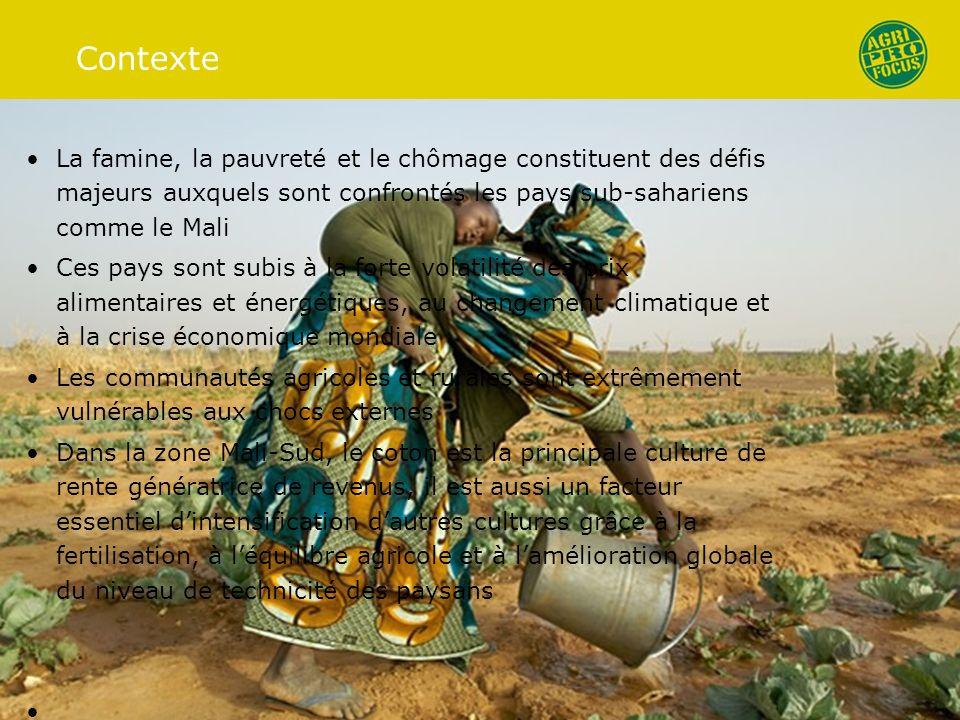 Contexte La famine, la pauvreté et le chômage constituent des défis majeurs auxquels sont confrontés les pays sub-sahariens comme le Mali Ces pays sont subis à la forte volatilité des prix alimentaires et énergétiques, au changement climatique et à la crise économique mondiale Les communautés agricoles et rurales sont extrêmement vulnérables aux chocs externes Dans la zone Mali-Sud, le coton est la principale culture de rente génératrice de revenus, il est aussi un facteur essentiel dintensification dautres cultures grâce à la fertilisation, à léquilibre agricole et à lamélioration globale du niveau de technicité des paysans