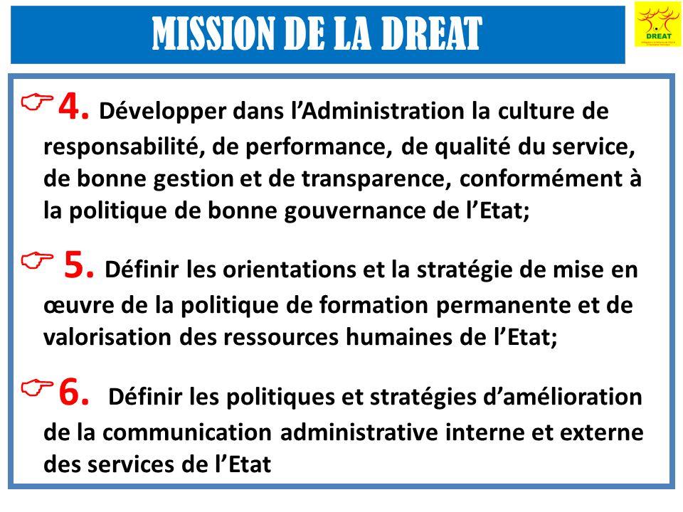 4. Développer dans lAdministration la culture de responsabilité, de performance, de qualité du service, de bonne gestion et de transparence, conformém