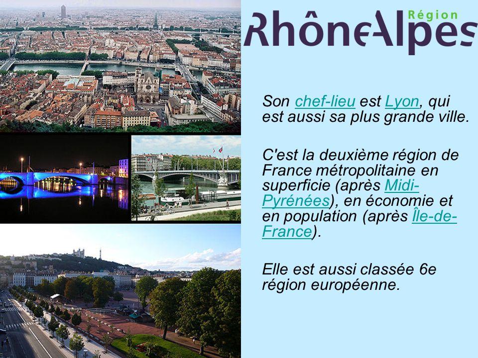 Son chef-lieu est Lyon, qui est aussi sa plus grande ville.chef-lieuLyon C'est la deuxième région de France métropolitaine en superficie (après Midi-