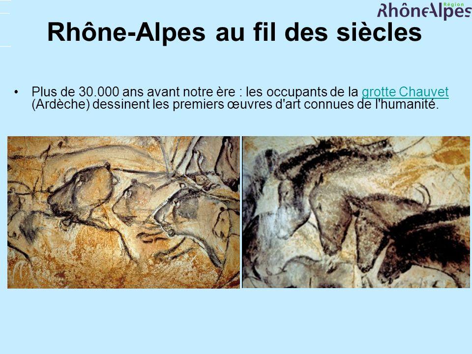 Rhône-Alpes au fil des siècles Plus de 30.000 ans avant notre ère : les occupants de la grotte Chauvet (Ardèche) dessinent les premiers œuvres d'art c