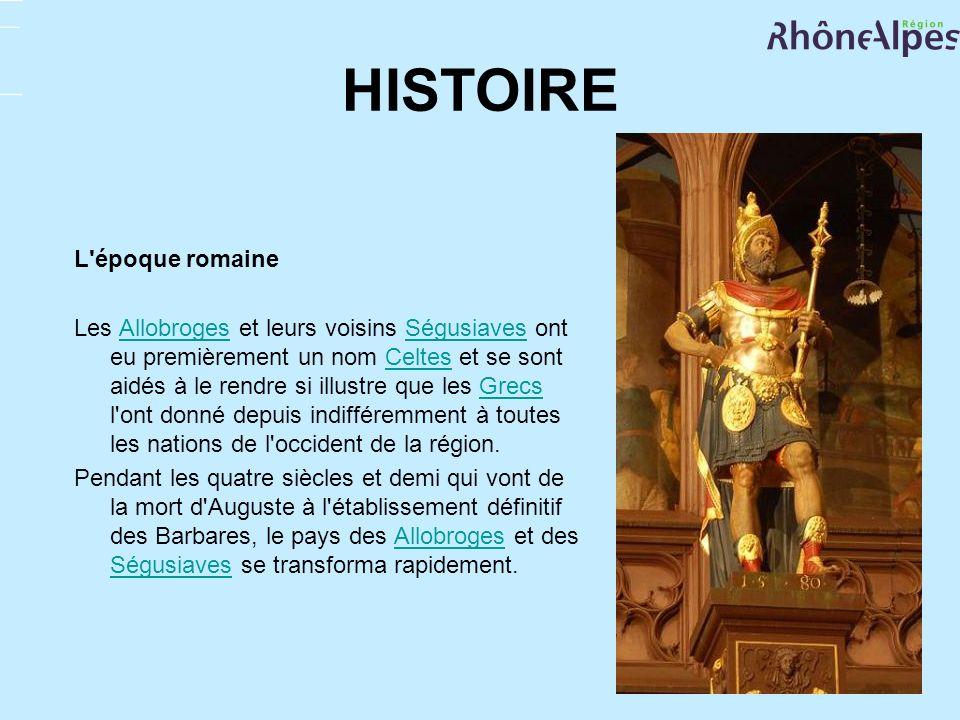 HISTOIRE L'époque romaine Les Allobroges et leurs voisins Ségusiaves ont eu premièrement un nom Celtes et se sont aidés à le rendre si illustre que le