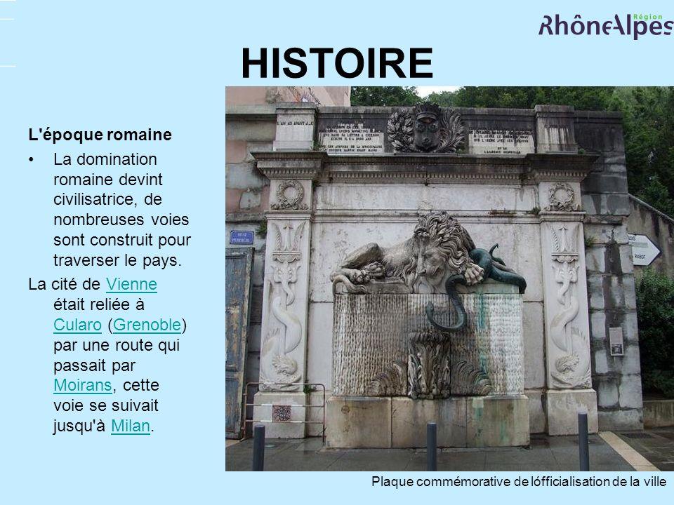 HISTOIRE L'époque romaine La domination romaine devint civilisatrice, de nombreuses voies sont construit pour traverser le pays. La cité de Vienne éta