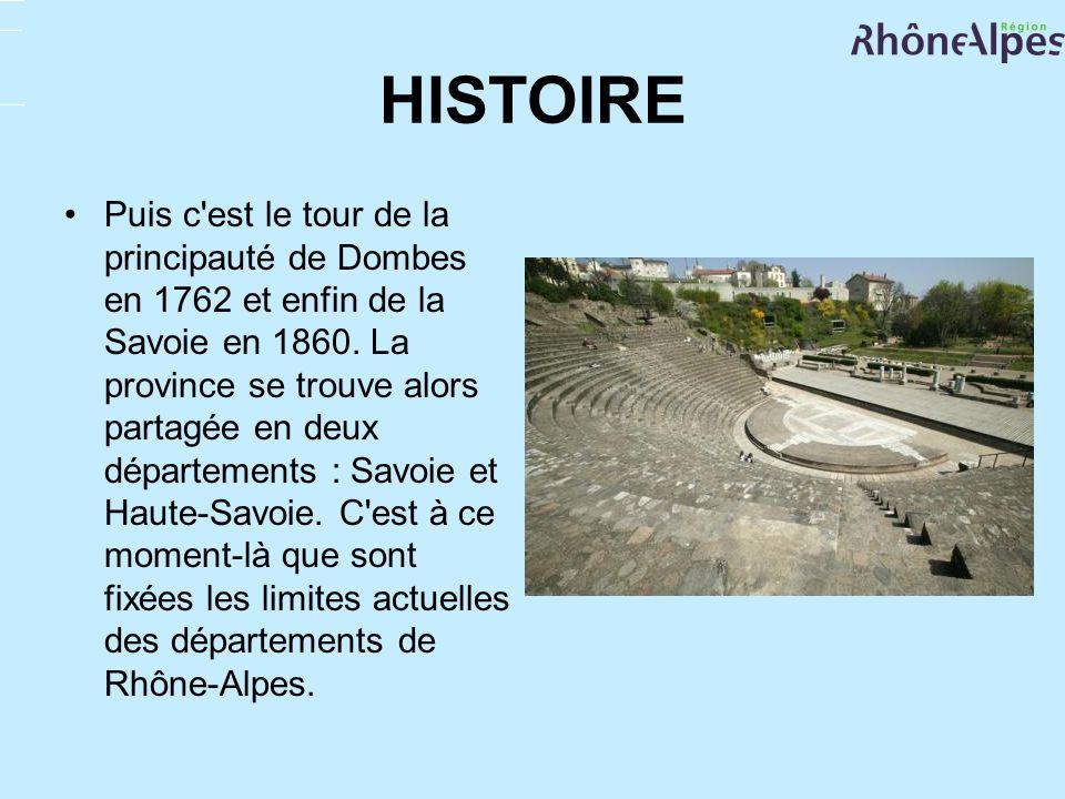 HISTOIRE Puis c'est le tour de la principauté de Dombes en 1762 et enfin de la Savoie en 1860. La province se trouve alors partagée en deux départemen