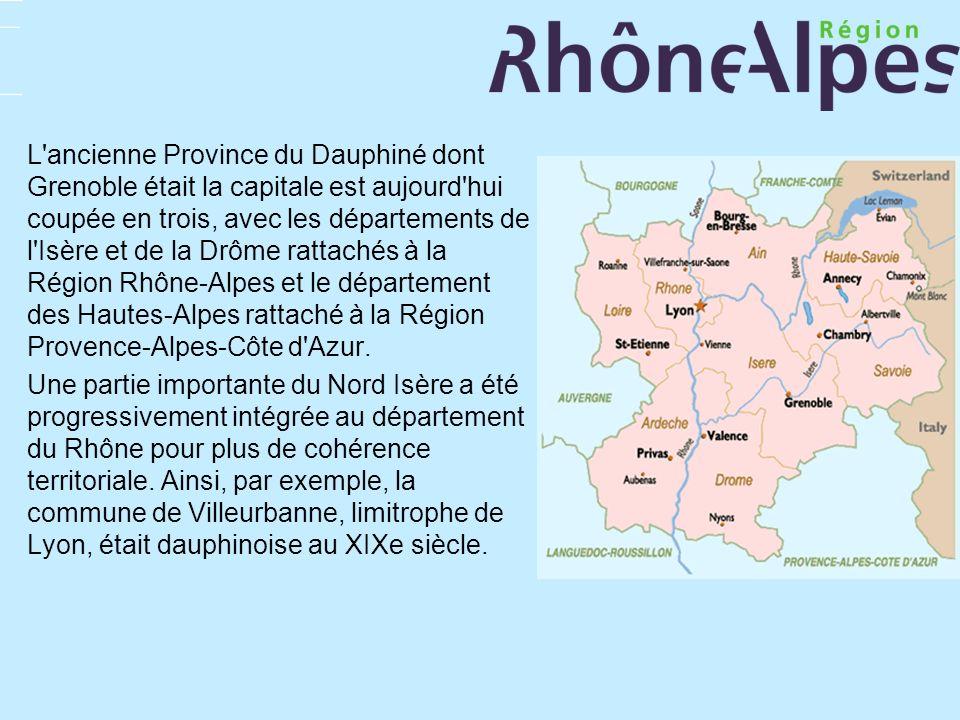 L'ancienne Province du Dauphiné dont Grenoble était la capitale est aujourd'hui coupée en trois, avec les départements de l'Isère et de la Drôme ratta