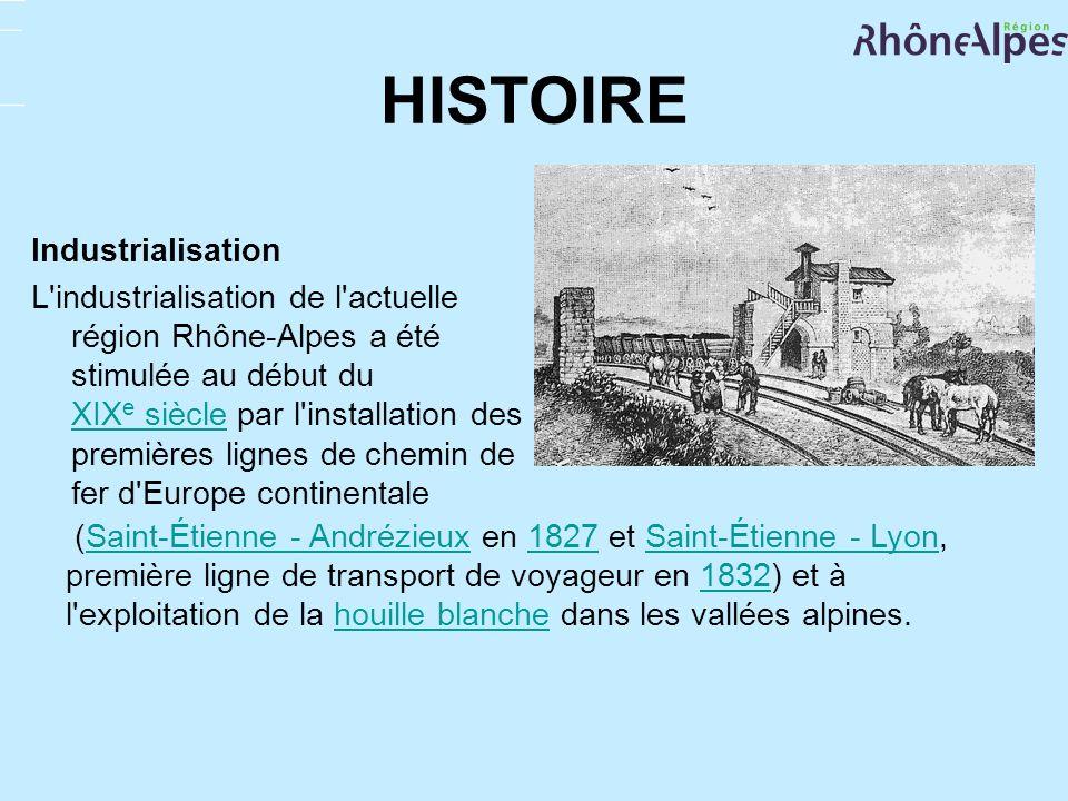 HISTOIRE Industrialisation L'industrialisation de l'actuelle région Rhône-Alpes a été stimulée au début du XIX e siècle par l'installation des premièr