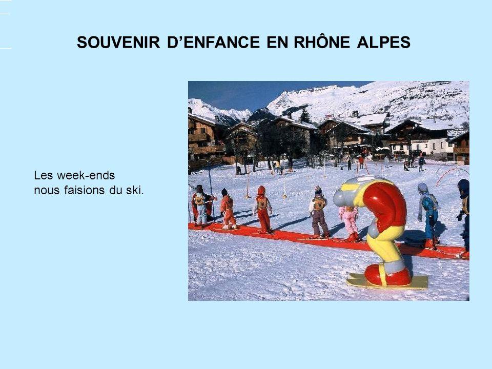 Les week-ends nous faisions du ski. SOUVENIR DENFANCE EN RHÔNE ALPES