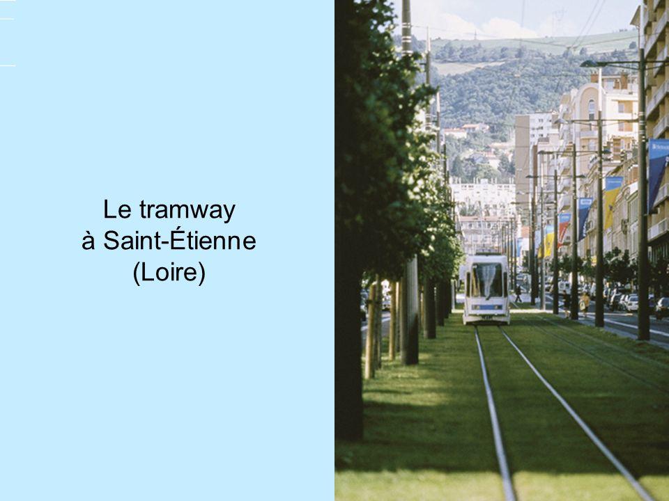 Le tramway à Saint-Étienne (Loire)