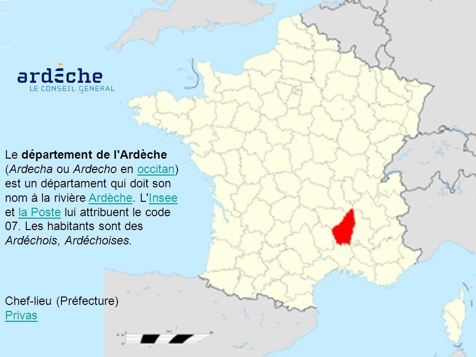 Le département de l'Ardèche (Ardecha ou Ardecho en occitan) est un départament qui doit son nom à la rivière Ardèche. L'Insee et la Poste lui attribue