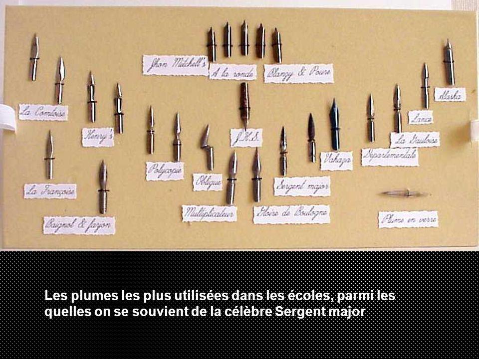 Les plumes les plus utilisées dans les écoles, parmi les quelles on se souvient de la célèbre Sergent major