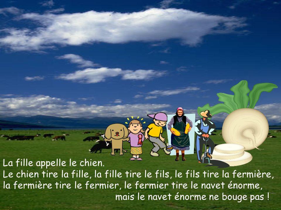 La fille appelle le chien. Le chien tire la fille, la fille tire le fils, le fils tire la fermière, la fermière tire le fermier, le fermier tire le na